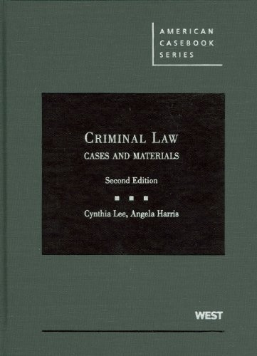 Criminal Law: Cases and Materials (American Casebooks)