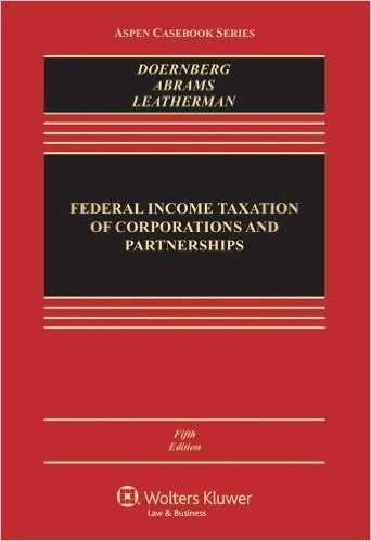 Federal Income Taxation of Corporations & Partnerships, Fifth Edition (Aspen Casebook) 5th Edition