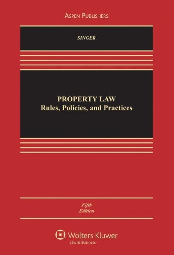 Property Law: Rules, Policies and Practices, 5th Edition