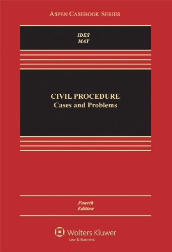 Civil Procedure: Cases and Problems, Fourth Edition