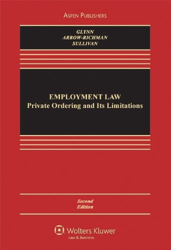 Employment Law: Private Ordering & Its Limitations 2e (Aspen Casebook)