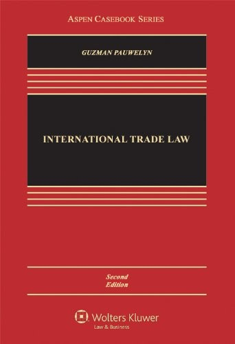 International Trade Law, Second Edition (Aspen Casebook Series)