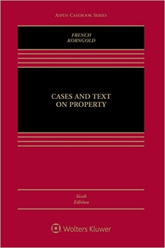 Cases and Text on Property (Aspen Casebook) 6th Edition
