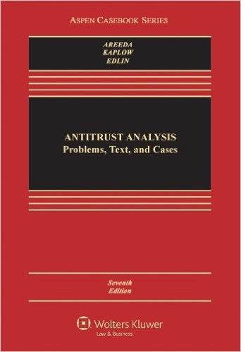 Antitrust Analysis: Problems, Text, and Cases, Seventh Edition (Aspen Casebook) 7th Edition