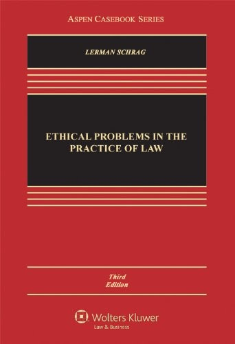 Ethical Problems in the Practice of Law, Third Edition