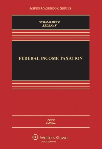 Federal Income Taxation, Third Edition (Aspen Casebook Series)