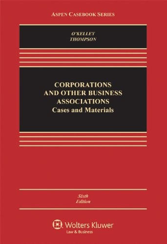 Corporations & Other Business Associations: Cases & Materials 6e