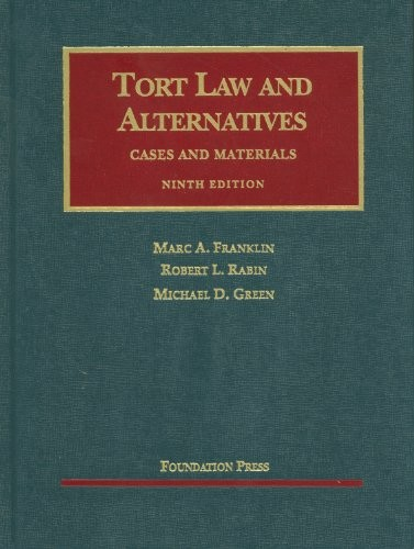 Tort Law and Alternatives, Cases and Materials, 9th