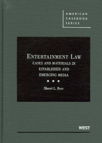 Entertainment Law: Cases and Materials in Established and Emerging Media
