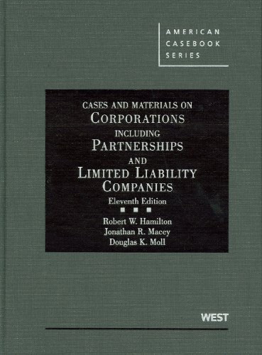 Cases and Materials on Corporations Including Partnerships and Limited Liability Companies, 11th