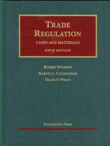 Trade Regulation: Cases and Materials, 6th Edition