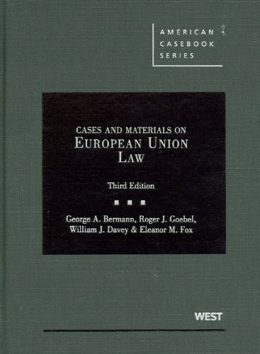 Cases and Materials on European Union Law, 3d (American Casebook Series)
