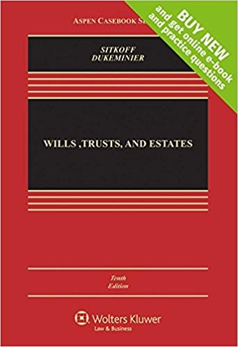 Wills Trusts & Estates, Tenth Edition (Aspen Casebook) 10th Edition