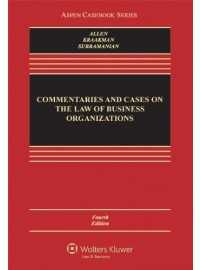 Commentaries and Cases on the Law of Business Organizations, Fourth Edition