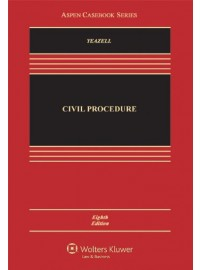 Civil Procedure, Eighth Edition (Aspen Casebook)