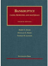 Bankruptcy, Cases, Problems and Materials (University Casebook)