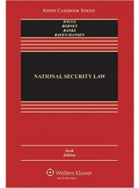 National Security Law (Aspen Casebook) 6th Edition