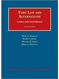 Tort Law and Alternatives: Cases and Materials (University Casebook Series) 10th Edition