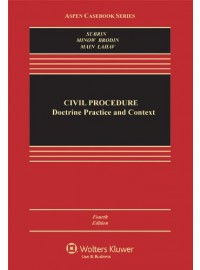 Civil Procedure: Doctrine, Practice, and Context, Fourth Edition