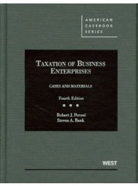 Taxation of Business Enterprises, Cases and Materials, 4th