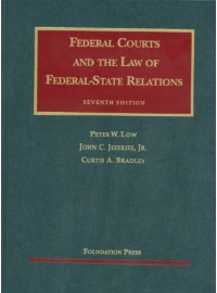 Federal Courts and the Law of Federal-State Relations, 7th (University Casebooks)