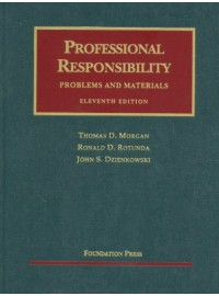 Professional Responsibility, Problems and Materials, 11th (University Casebooks)