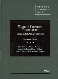 Modern Criminal Procedure: Cases, Comments and Questions, 13th (American Casebook)