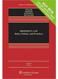 Property Law: Rules, Policies, and Practices (Aspen Casebook) 7th Edition