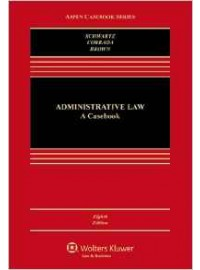 Administrative Law: A Casebook (Aspen Casebook) 8th Edition