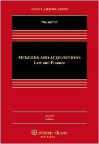 Mergers and Acquisitions: Law and Finance (Aspen Casebook) 2nd Edition